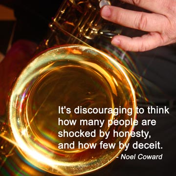 It's discouraging to think how many people are shocked by honesty, and how few by deceit.  Noel Coward